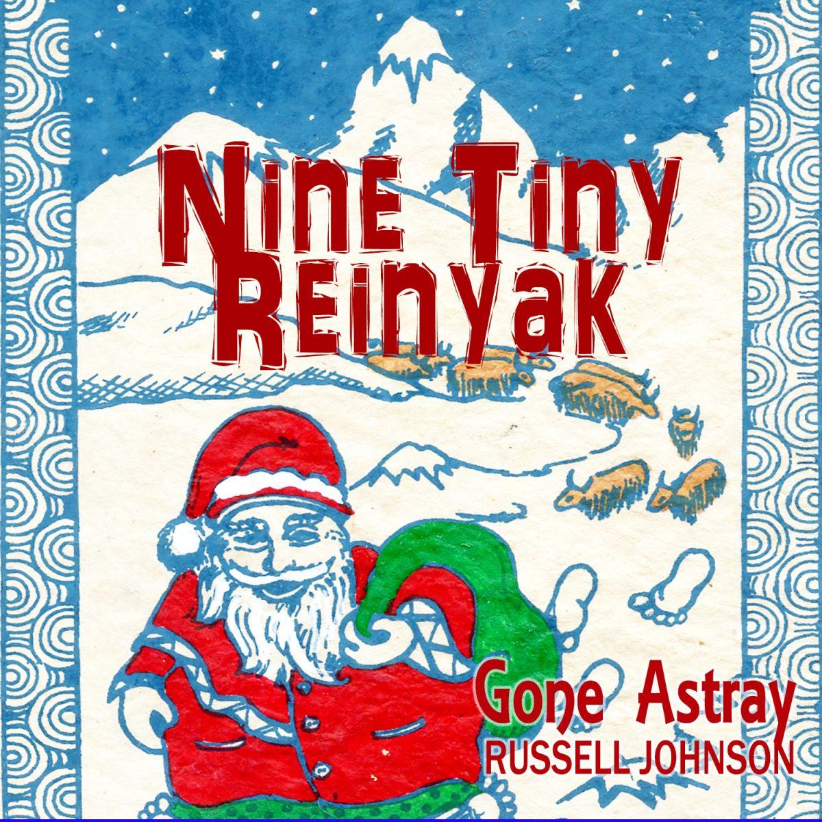 Nine Tiny Reinyak – Gone Astray Russell Johnson Podcast