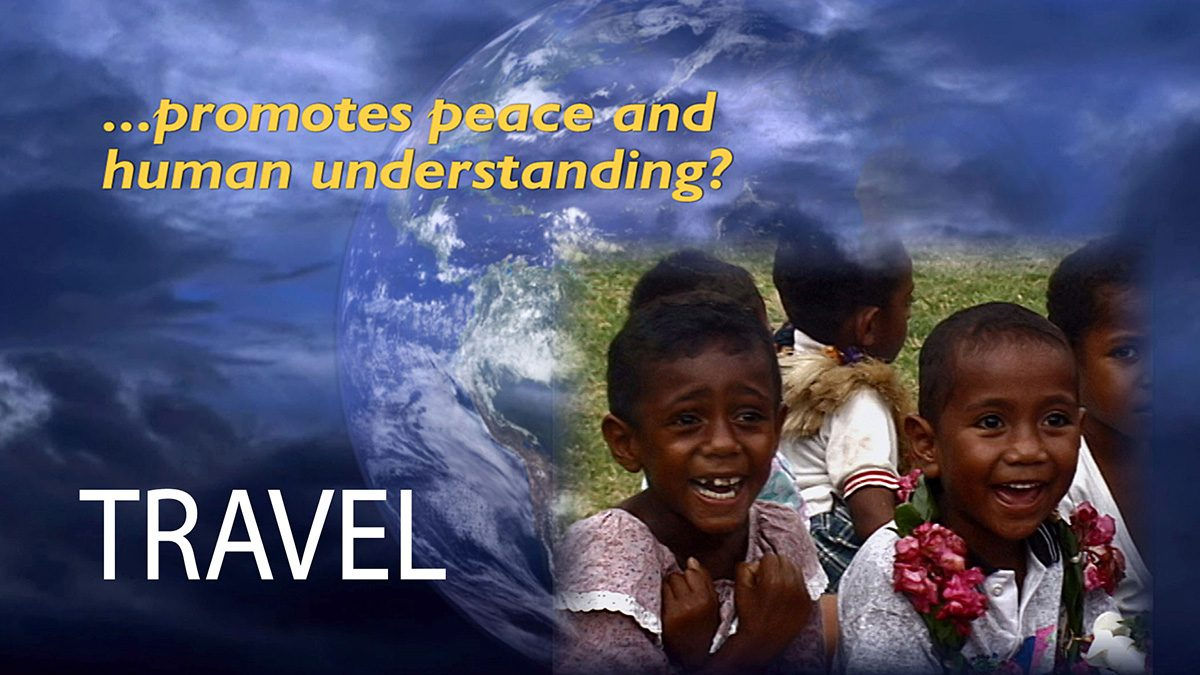 Travel: Multiplying Peace and Understanding