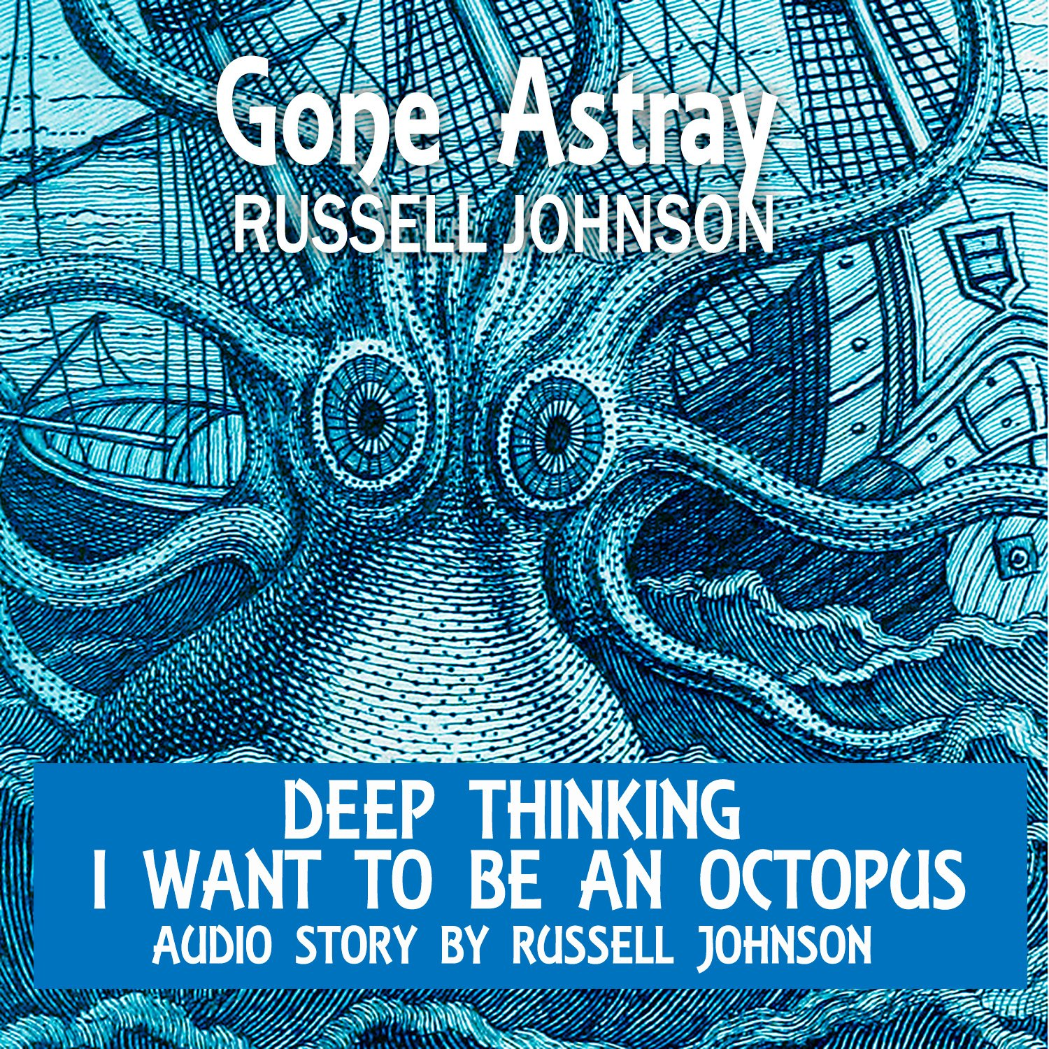 Deep Thinking: I Want to be an Octopus-Audio