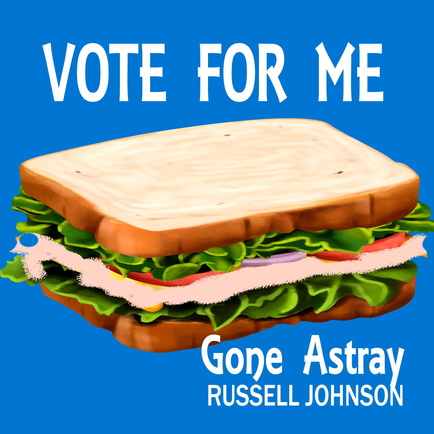 Vote For Me, I'm a Tunafish Sandwich -Episode of Russell Johnson - Gone Astray podcast