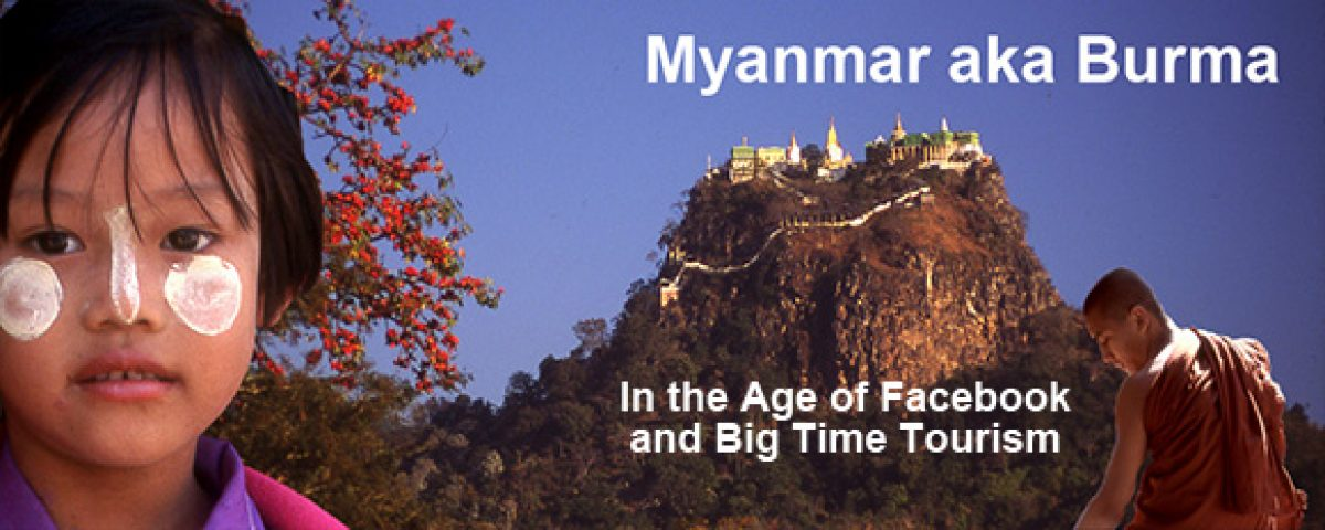 Myanmar In the Age of Facebook and Big Time Tourism (Video)
